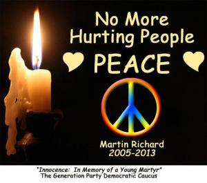 NO MORE HURTING PEOPLE PEACE - MARTIN RICHARD