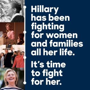 HILLARY FIGHTING FOR FAMILIES AND WOMEN